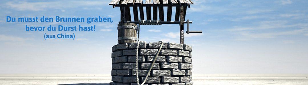 Du musst den Brunnen graben, bevor du Durst hast. (aus China). Ich helfe Ihnen bei vorbeugenden Maßnahmen für Ihre Gesundheit!